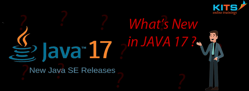 What's New in JAVA 17 | KITS Online Trainings