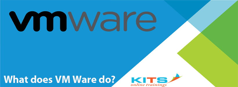 What does VM Ware do? | KITS Online Trainings