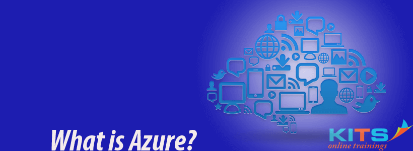 What is Azure? | KITS Online Trainings