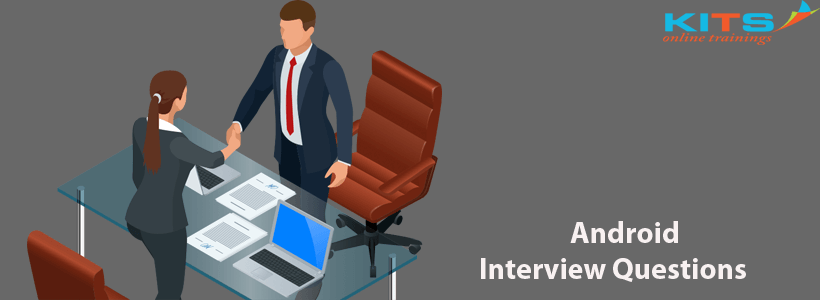 Android Interview Questions | KITS Online Trainings