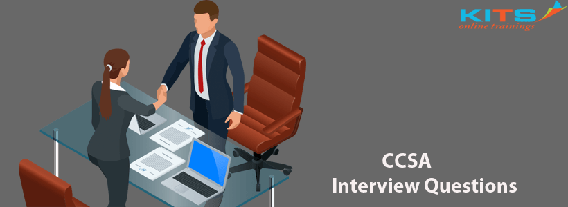 CCSA Interview Questions | KITS Online Trainings