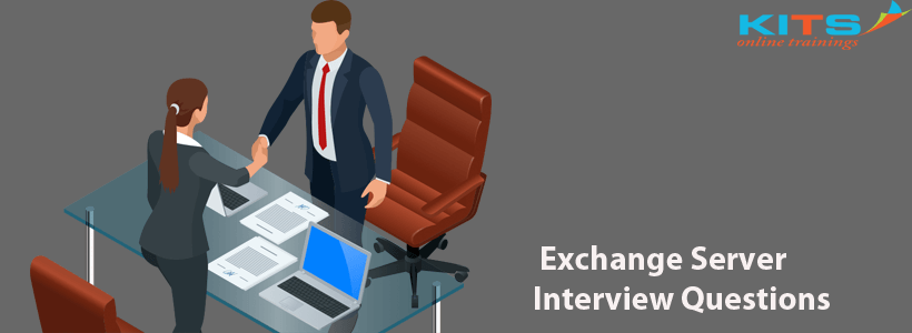 Exchange Server Interview Questions | KITS Online Trainings