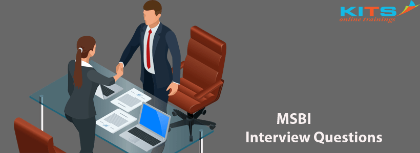 MSBI Interview Questions | KITS Online Trainings