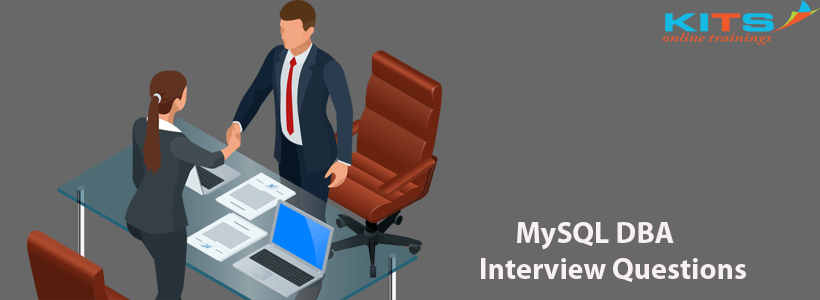 MySQL DBA Interview Questions | KITS Online Trainings
