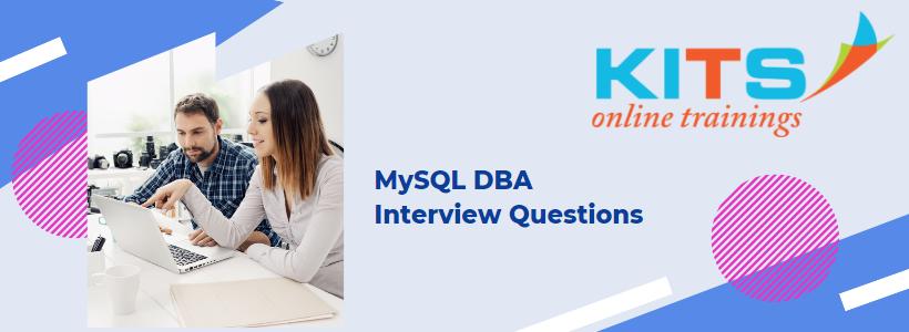 MySQL DBA Interview Questions | KITS Online Trainings