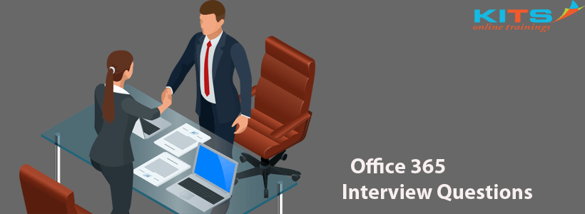 Office 365 Interview Questions | KITS Online Trainings