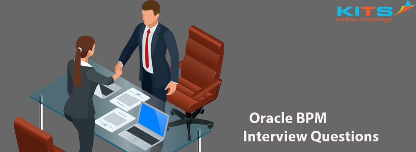 Oracle BPM Interview Questions | KITS Online Trainings