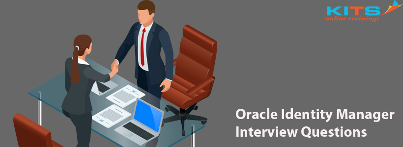 Oracle Identity Manager Interview Questions | KITS Online Trainings