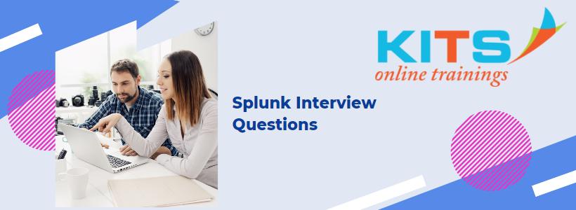 Splunk Interview Questions | KITS Online Trainings