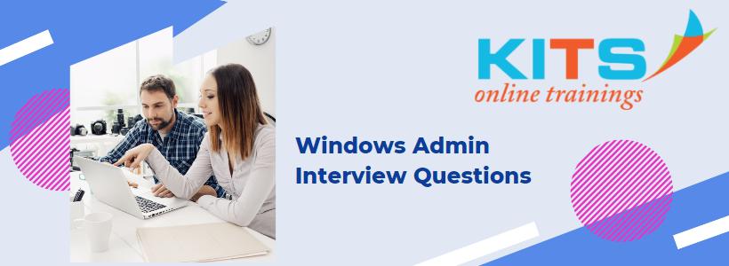 Windows Admin Interview Questions